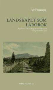 """Per Fransson, """"Landskapet som lärobok"""""""