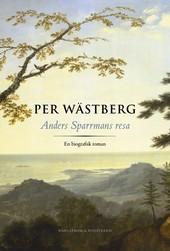 Per Wästberg - Anders Sparrmans resa