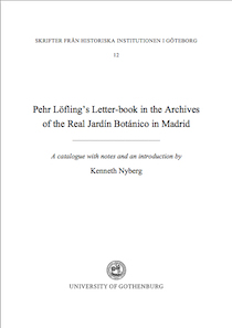 Pehr Löfling's Letter-book in the Archives of the Real Jardín Botánico in Madrid: A Catalogue