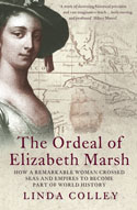Linda Colley, The Ordeal of Elizabeth Marsh (2007)