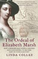 Linda Colley, The Ordeal of Elizabeth Marsh (2007)